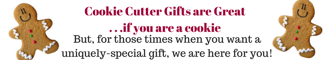 cookie cutter gifts are great if you are a cookie.