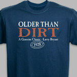 Personalized shirt - Older than Dirt plus name and birth year