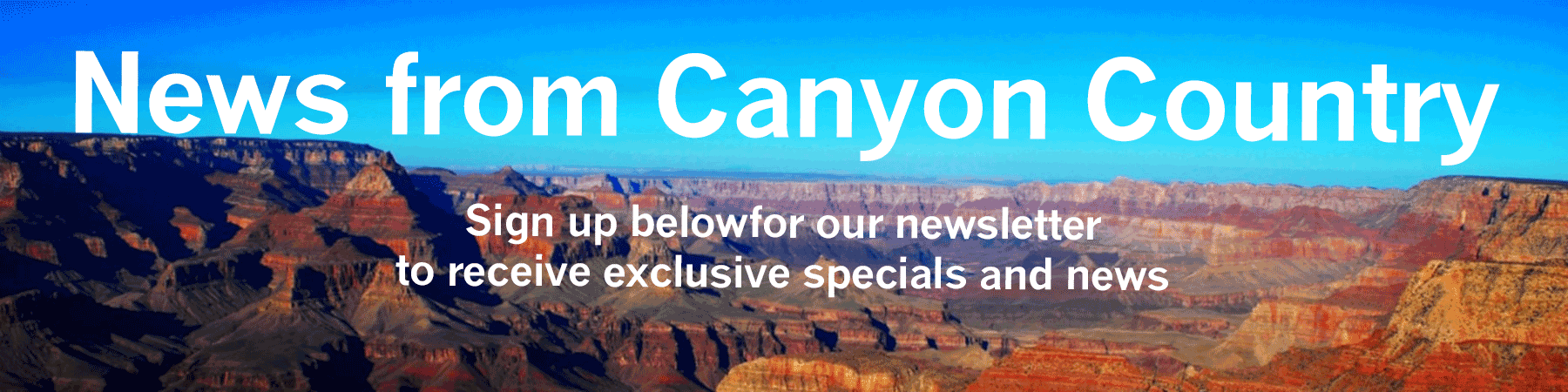 sign up for newsletter from Canyon Country