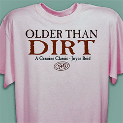 Older Than Dirt Personalized Tee-shirt