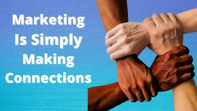 Marketng is Making Connections
