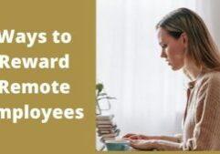 Ways to Reward remote employees