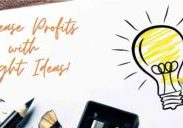 increase profits with bright ideas